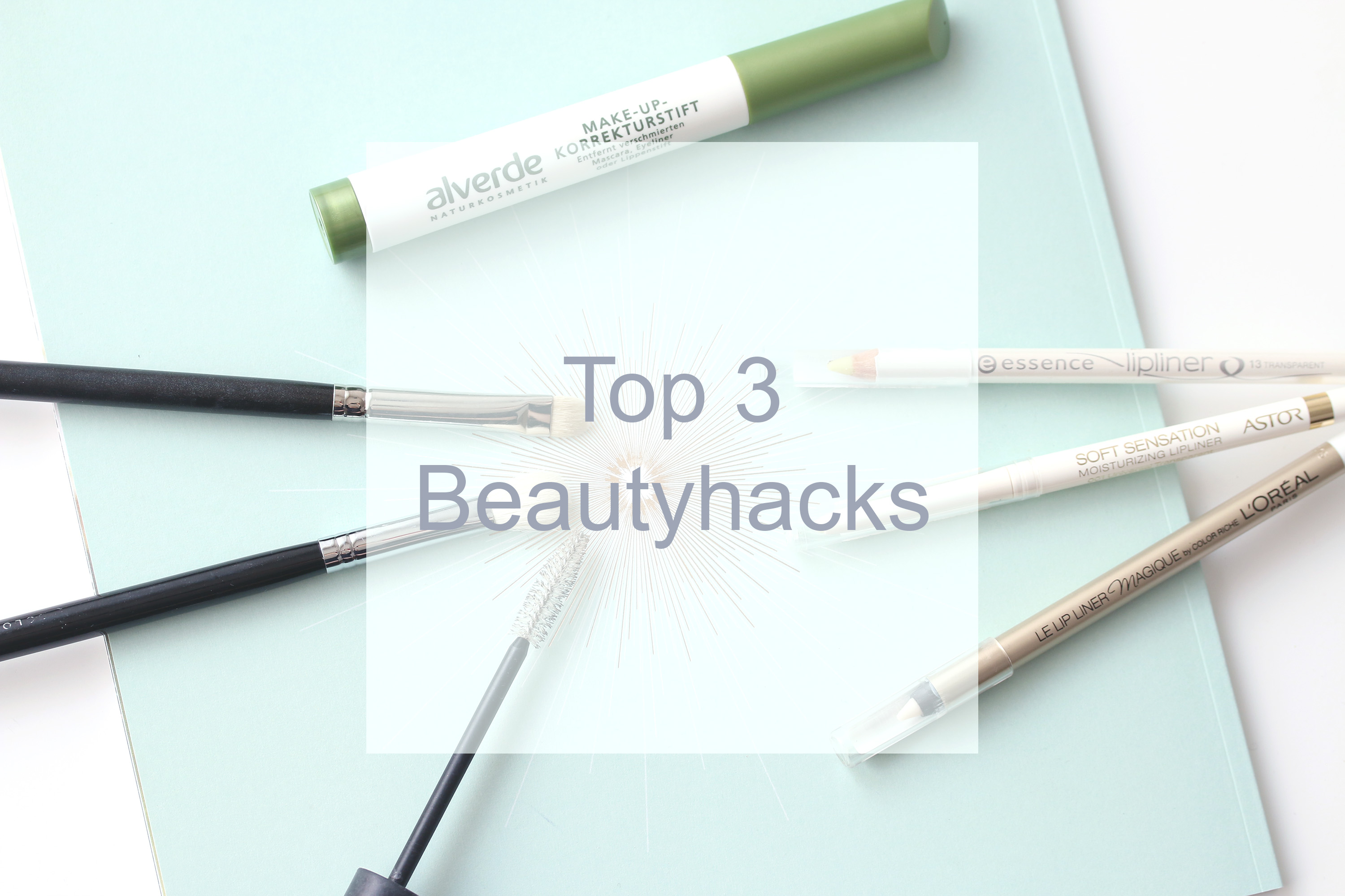 Top3 Beautyhacks