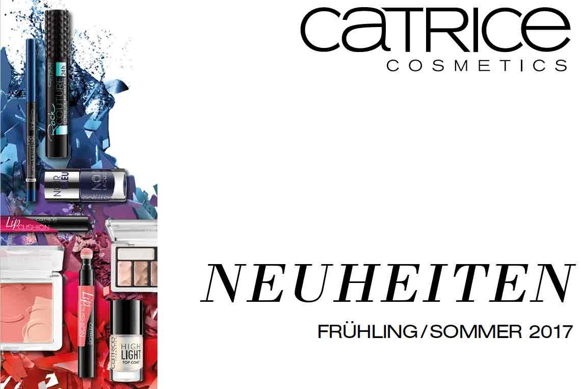 Catrice Neuheiten Frühling / Sommer 2017
