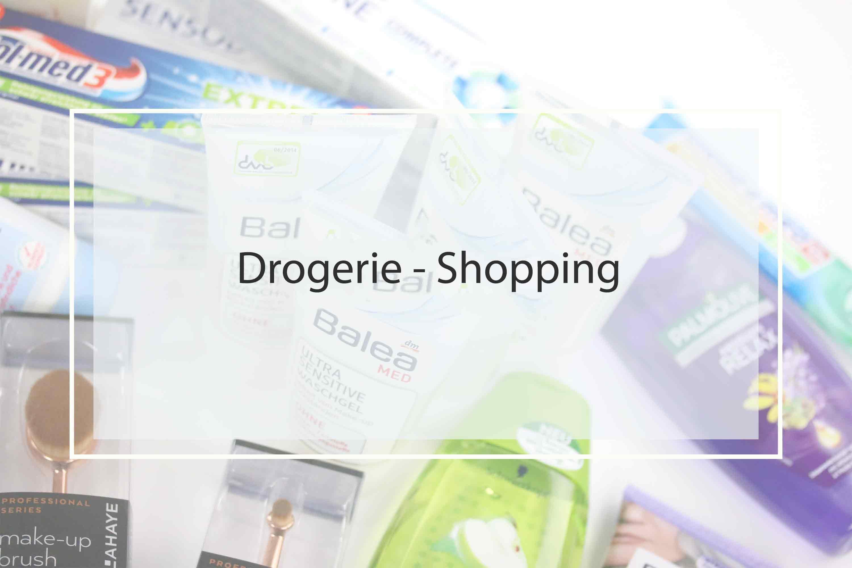 Drogerie-Shopping: Mein Einkauf bei dm & Rossmann